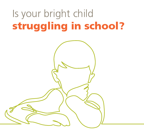 Is your bright child struggling in school?