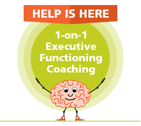 Help is here: 1-on-1 Executive Functioning Coaching