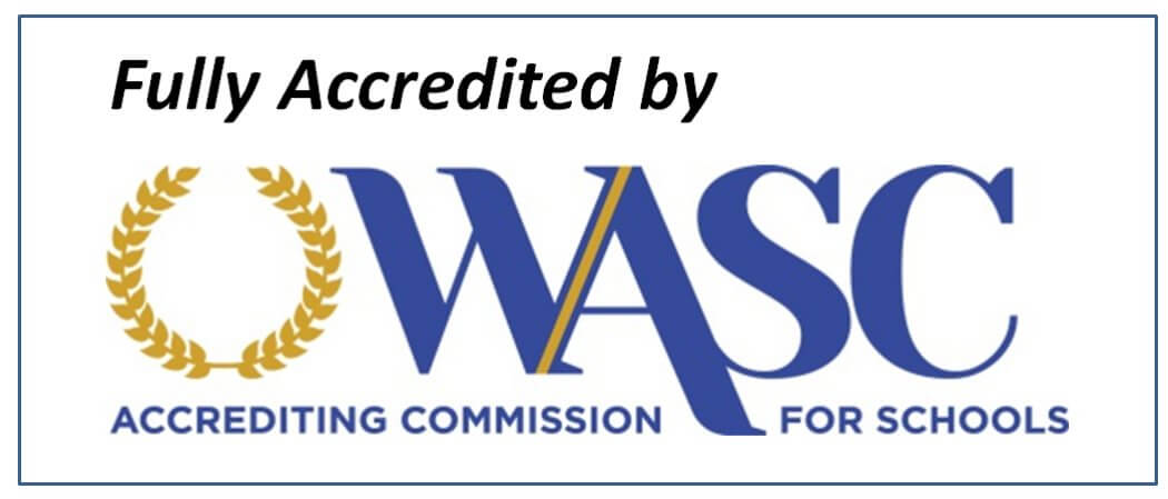 Fully Accredited by the Accrediting Commission for Schools, Western Association of Schools and Colleges